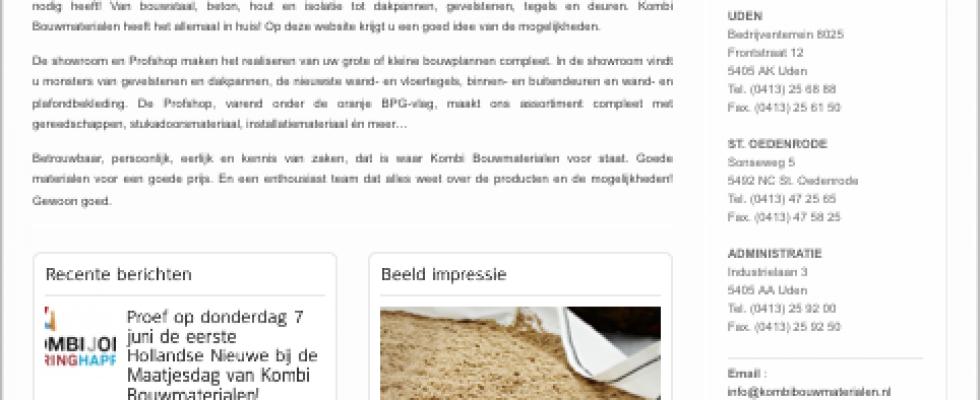 Een nieuwe huisstijl en dus ook een nieuwe website. Buro Bravo verzorgde de aansturing en begeleiding van de website en de fotografie voor de site. www.kombibouwmaterialen.nl
